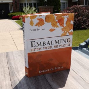 Embalming: History, Theory, and Practice, Fifth Edition 5th Edition