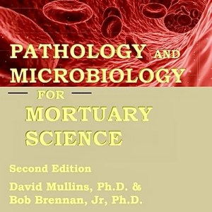 Pathology And Microbiology For Mortuary Science – 2nd Edition