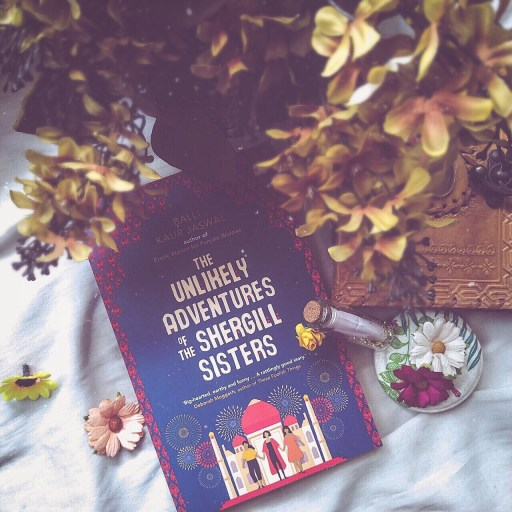 Book Review The Unlikely Adventures of The Shergill Sisters by Balli Kayr Jaswal