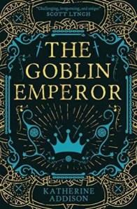 Goblin Emperor by Katherine Addison