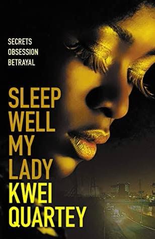 SLEEP WELL MY LADY BY KWEI QUARTEY