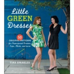 book cover of Little Green Dresses by Tina Sparkles published by Taunton Press