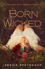 hardback book cover of Born WIcked by Jessica Spotswood published by Putnam
