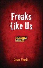 book cover of Freaks Like Us by Susan Vaught published by Bloomsbury