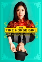 book cover of Fire Horse Girl by Kay Honeyman published by Arthur A Levine