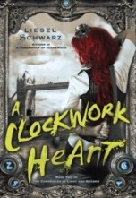 book cover of A Clockwork Heart by Liesel Schwarz published by Del Rey Books