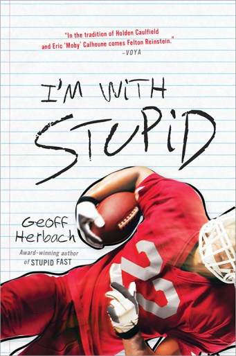 book cover of I'm With Stupid by Geoff Herbach published by Sourcebooks Fire