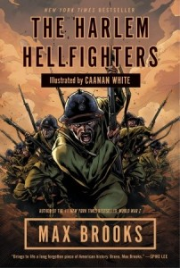 book cover of Harlem Hellfighters by Max Brooks art by Canaan White published by Broadway books