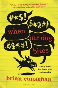 book cover of When Mr Dog Bites by Brian Conaghan published by Bloomsbury