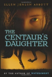 book cover of The Centaur's Daughter by Ellen Jensen Abbott published by Skyscape