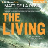 CD cover of The Living  by Matt de la Pena | Read by Henry Leyva Published by Brilliance Audio