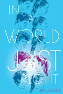 book cover of In a World Just Right by Jen Brooks published by Simon Schuster Books for Young Readers