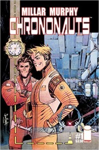 book cover of Chrononauts by Mark Millar and Sean Murphy published by Image Comics