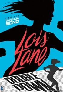 book cover of Lois Lane: Double Down by Gwenda Bond published by Switch Press | recommended on BooksYALove.com