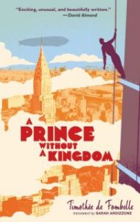 book cover of A Prince Without Kingdom by Timothee de Fombelle, translated by Sarah Ardizzone, published by Candlewick Books | recommended on BooksYALove.com
