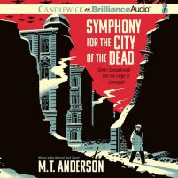 CD audiobook cover of Symphony for the City of the Dead by M. T. Anderson | Read by M. T. Anderson Published by Brilliance Audio | recommended on BooksYALove.com