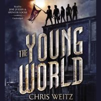 CD audiobook cover of The Young World by Chris Weitz | Read by Spencer Locke, Jose Julian Published by Hachette Audio | recommended on BooksYALove.com