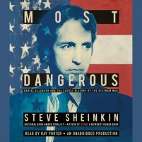 CD cover of audiobook Most Dangerous: Daniel Ellsberg and the Secret History of the Vietnam War by Steve Sheinkin   Read by Ray Porter Published by Listening Library    recommended on BooksYALove.com