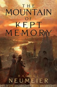 book cover of The Mountain of Kept Memory by Rachel Neumeier published by Saga Press  | recommended on BooksYALove.com