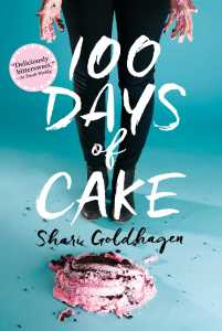 book cover of 100 Days of Cake by Shari Goldhagen published by Atheneum BfYR | recommended on BooksYALove.com