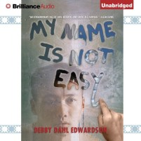 CD cover of My Name is Not Easy by Debby Dahl Edwardson | Read by Nick Podehl, Amy Rubinate Published by Brilliance Audio | recommended on BooksYALove.com