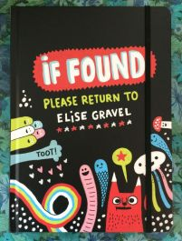 book cover of If Found Please Return to Elise Gravel, by Elise Gravel. Published by Drawn & Quarterly 2017  | recommended on BooksYALove.com
