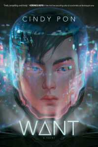 book cover of Want by Cindy Pon published by Simon Pulse | recommended on BooksYALove.com