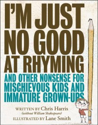 book cover of I'm Just No Good at Rhyming, by Chris Harris, illustrated by Lane Smith, published by Little Brown | recommended on BooksYALove.com