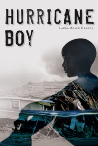 book cover of Hurricane Boy by Laura Roach Dragon, published by Pelican Publishing | recommended on BooksYALove.com