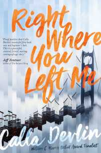 book cover of Right Where You Left Me, by Calla Devlin, published by Atheneum BFYR | recommended on BooksYALove.com