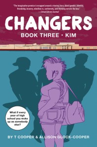 book cover of Changers Book 3: Kim, by T Cooper & Allison Glock-Cooper, published by Akashic Books | recommended on BooksYALove.com