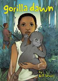 US book cover of Gorilla Dawn by Gill Lewis, published by Atheneum BFYR | recommended on BooksYALove.com