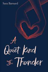 US book cover of A Quiet Kind of Thunder, by Sara Barnard, published by Simon Pulse | recommended on BooksYALove.com