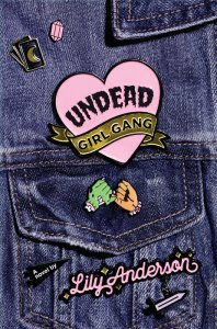 book cover of Undead Girl Gang by Lily Anderson, published by Razorbill | recommended on BooksYALove.com