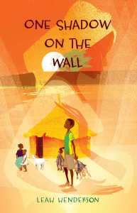 book cover of One Shadow on the Wall, by Leah Henderson. Published by Atheneum Books for Young Readers | recommended on BooksYALove.com