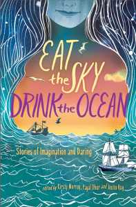 book cover of Eat the Sky, Drink the Ocean, edited by Murray, Dhar & Roy. Margaret K. McElderry Books| recommended on BooksYALove.com