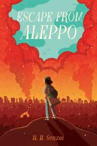 book cover of Escape from Aleppo, by N.H. Senzai. Published by Simon Schuster BFYR | recommended on BooksYALove.com