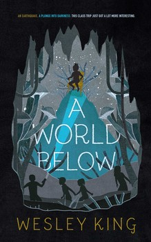 book cover of A World Below, by Wesley King. Published by Simon & Schuster BFYR | recommended on BooksYALove.com