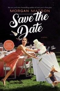 book cover of Save the Date, by Morgan Matson. Published by Simon Schuster BFYR | recommended on BooksYALove.com