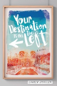 book cover of Your Destination is on the Left, by Lauren Spieller. Published by Simon Schuster BFYR | recommended on BooksYALove.com