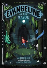 book cover of Evangeline of the Bayou, by Jan Eldredge. Published by Balzer+Bray | recommended on BooksYALove.com
