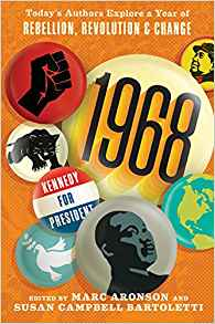 book cover of 1968: Today's Authors Explore a Year of Rebellion, Revolution & Change / edited by Marc Aronson & Susan Campbell Bartoletti. Candlewick Press | recommended on BooksYALove.com