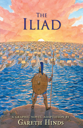 book cover of The Iliad; a Graphic Novel Adaptation, by Gareth Hinds. Published by Candlewick Press | recommended on BooksYALove.com