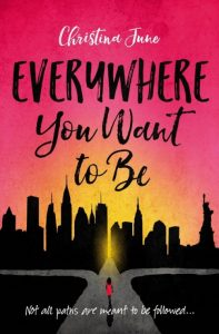 book cover of Everywhere You Want to Be, by Christina June. Published by BlinkYA | recommended on BooksYALove.com