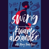 CD cover of Swing,  by Kwame Alexander, Mary Rand Hess | Read by Kwame Alexander Published by Blink | recommended on BooksYALove.com