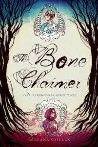 book cover of The Bone Charmer, by Breeana Shields. Published by Page Street Books   recommended on BooksYALove.com