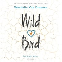 CD cover of Wild Bird,  by Wendelin Van Draanen | Read by Alex McKenna Published by Penguin Random House Audio/Listening Library | recommended on BooksYALove.com