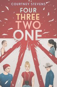 book cover of Four Three Two One, by Courtney Stevens. Published by Harper Teen | recommended on BooksYALove.com