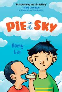 book cover of Pie in the Sky, by Remy Lai. Published by Henry Holt Books for Young Readers | recommended on BooksYALove.com