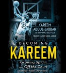 CD cover of Becoming Kareem,  by Kareem Abdul-Jabbar | Read by Kareem Abdul-Jabbar Published by Hachette Audio | recommended on BooksYALove.com